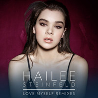 Hailee Steinfeld - Love Myself (Remixes)