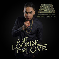Ash - Ain't Looking For Love (feat. Buffalo Souljah) (Explicit)
