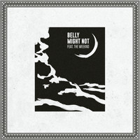 Belly - Might Not