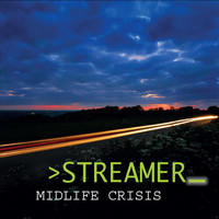 Streamer - Midlife Crisis
