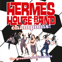 Hermes House Band - Champions!: The Greatest Stadium Hits