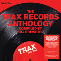 Bill Brewster - Sources - The Trax Records Anthology Compiled by Bill Brewster (Explicit)