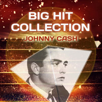 Johnny Cash - Big Hit Collection