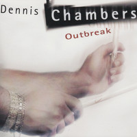 Dennis Chambers - Outbreak
