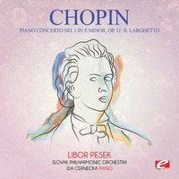 Frédéric Chopin - Chopin: Piano Concerto No. 1 in E Minor, Op. 11: II. Larghetto (Digitally Remastered)