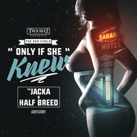 The Jacka - Only If She Knew (Explicit)