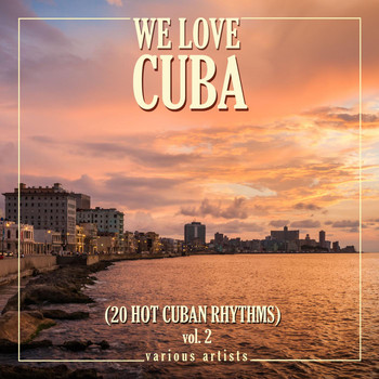 Various Artists - We Love Cuba, Vol. 2 (20 Hot Cuban Rhythms)