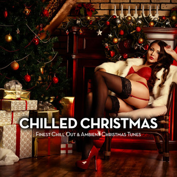 Various Artists - Chilled Christmas (Finest Chill out & Ambient Christmas Tunes)