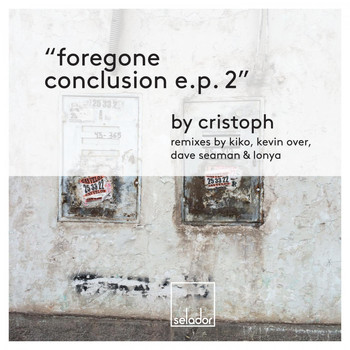Cristoph - Foregone Conclusion EP 2