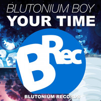 Blutonium Boy - Your Time