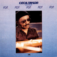 Cecil Taylor - Fly! Fly! Fly! Fly! Fly!