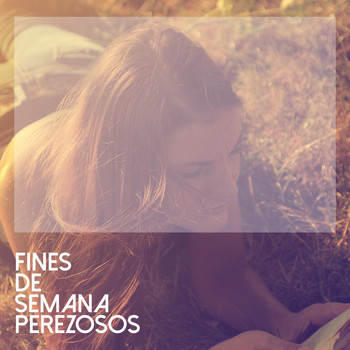 Various Artists - Fines De Semana Perezosos