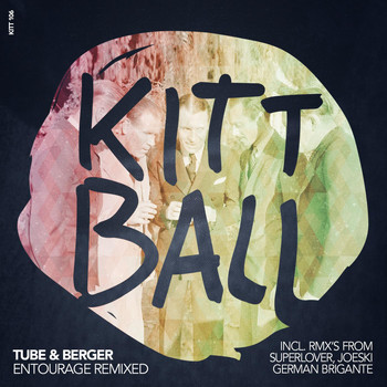 Tube & Berger - Entourage Remixed (Incl. Rmxs from Superlover, Joeski and German Brigante)