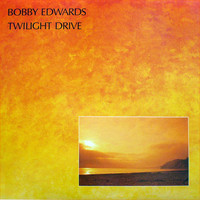 Bobby Edwards - Twilight Drive