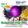 Bulgarian Pop Hits from the Golden Age, Vol. 3  Various Artists