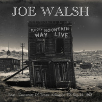 Joe Walsh - Rocky Mountain Way - (University Of Texas, Arlington TX Sep 24, 1973) (Live)
