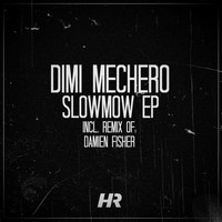 Dimi Mechero - Slowmow EP