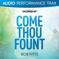 Bob Fitts - Come Thou Fount (Audio Performance Trax)