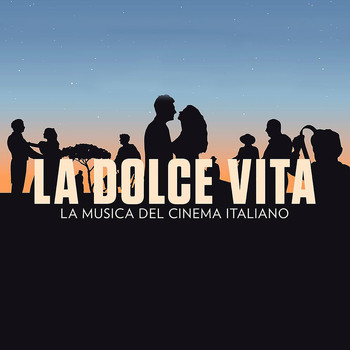 Artisti vari - La dolce vita - The Music of Italian Cinema