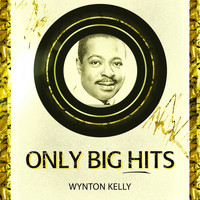 Wynton Kelly - Only Big Hits