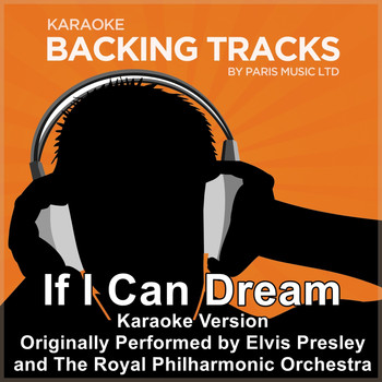 Paris Music - If I Can Dream (Originally Performed By Elvis Presley with The Royal Philharmonic Orchestra) [Karaoke Version]