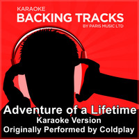 Paris Music - Adventure of a Lifetime (Originally Performed By Coldplay) [Karaoke Version]