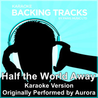 Paris Music - Half the World Away (Originally Performed By Aurora) [Karaoke Version]