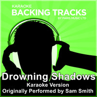 Paris Music - Drowning Shadows (Originally Performed By Sam Smith) [Karaoke Version]