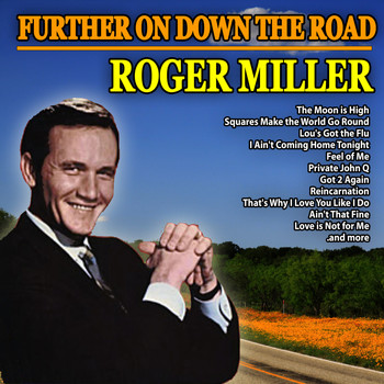 Roger Miller - Further On Down the Road