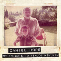 Daniel Hope - My Tribute To Yehudi Menuhin