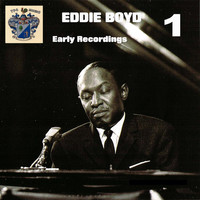 Eddie Boyd - Early Recordings Vol. 1