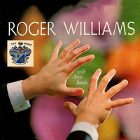 Roger Williams - With These Hands
