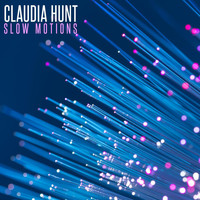 Claudia Hunt - Slow Motions