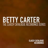 Betty Carter - Betty Carter - The Classy Catalogue Recordings Series