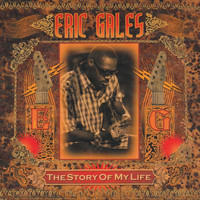 Eric Gales - The Story of My Life