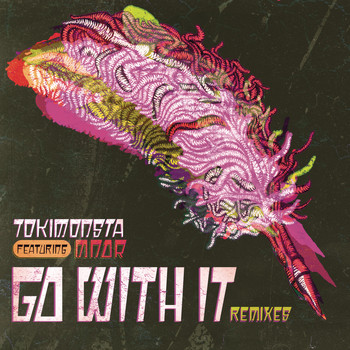 TOKiMONSTA feat. MNDR - Go With It (BENTZ X G-REX Remix)