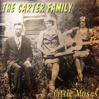 The Carter Family - Little Moses