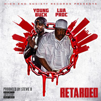 Young Buck - Retarded (feat. Young Buck)