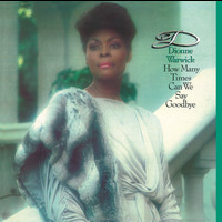 Dionne Warwick - How Many Times Can We Say Goodbye (Expanded Edition)