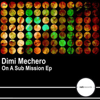 Dimi Mechero - On A Sub Mission