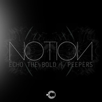 NotioN - Echo The Bold / Peepers