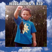 Fredo - Miss Being A Kid