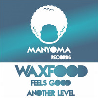 Waxfood - Feels Good