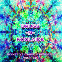 Skynet - Drugs-N-Koolaide
