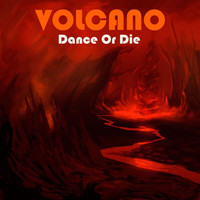 Volcano - Dance Or Die