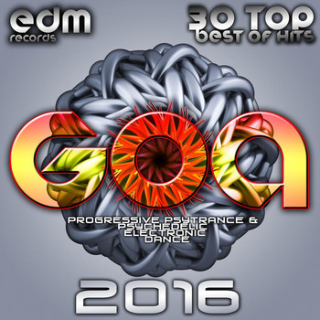 Various Artists - Goa 2016 - 30 Top Best Of Hits Progressive Psytrance & Psychedelic Electronic Dance