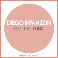 Diego Infanzon - Get The Funk