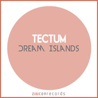 Tectum - Dream Islands