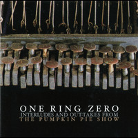 One Ring Zero - Interludes And Out-takes From The Pumpkin Pie Show