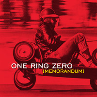 One Ring Zero - Memorandum